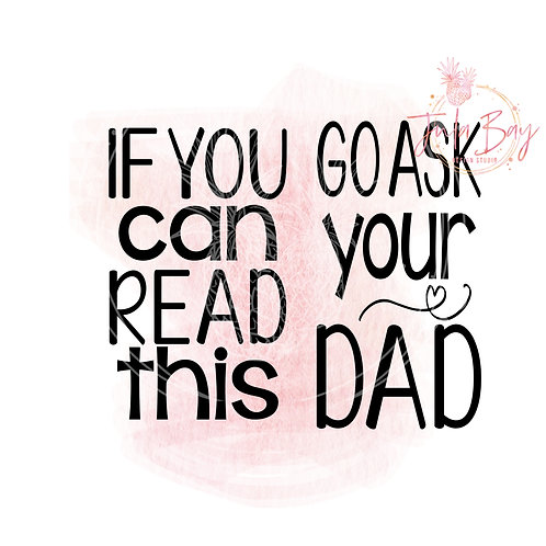 If You Can Read This Go Ask Your Dad Funny Socks SVG PNG EPS DXF