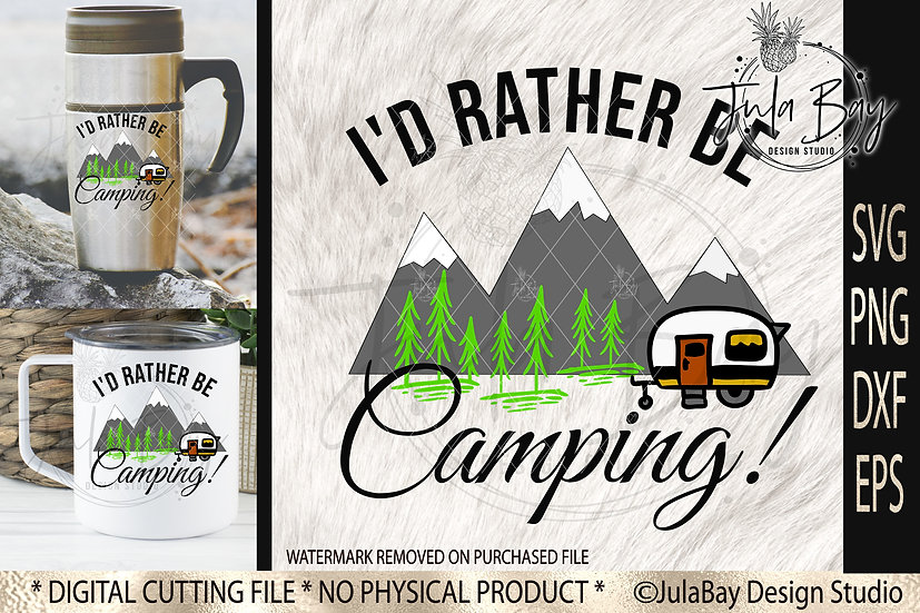 I'd Rather Be Camping SVG Camping Sublimation Design RV Camping PNG