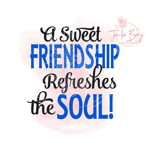 A Sweet Friendship Refreshes the Soul SVG PNG EPS DXF