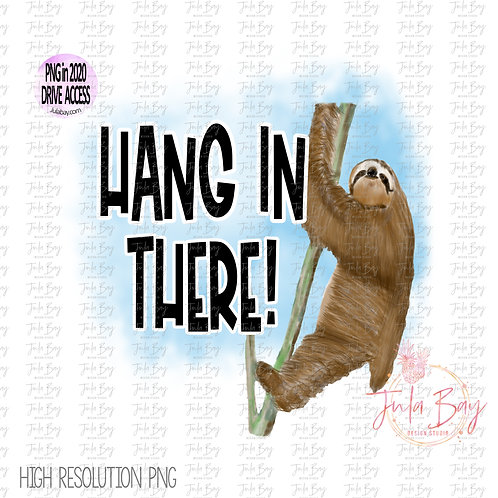 Watercolor Sloth clipart - Hang In There PNG for Sublimation