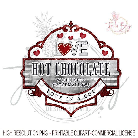 Hot Chocolate PNG Valentines Day Sublimation Design Love In A Cup