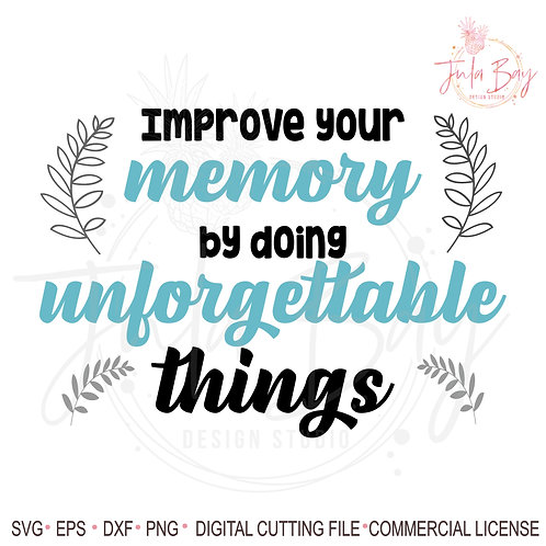 Improve your memory be doing unforgettable things SVG Inspirational Cut File