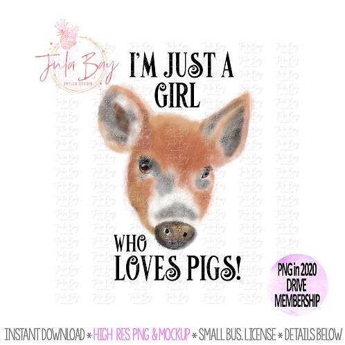 I'm Just a girl who loves Pigs watercolor Pig PNG Sublimation Clipart