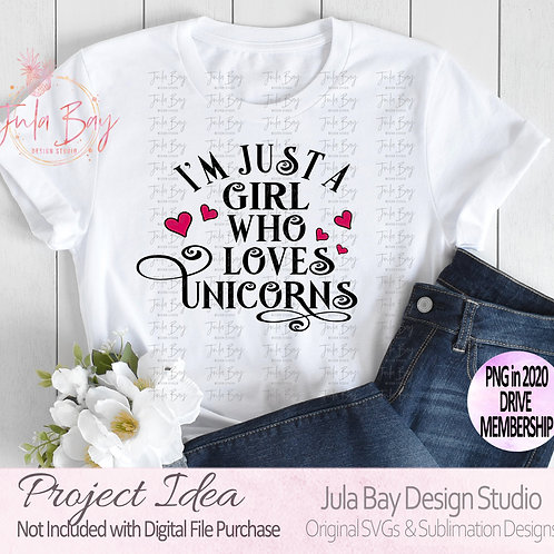 I'm just a girl who loves Unicorns SVG Clipart PNG Sublimation DXF EPS Tshirt