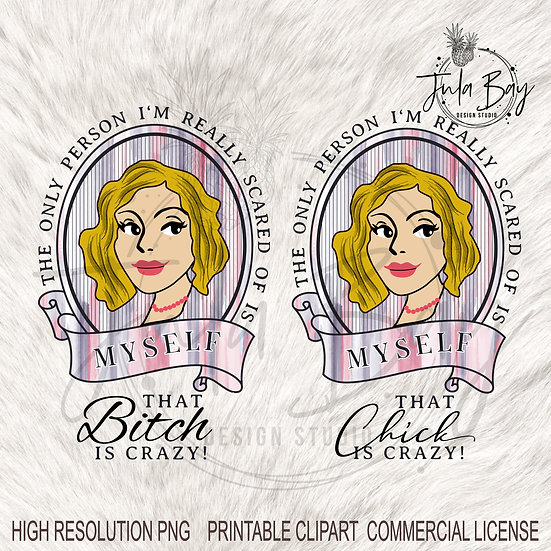 Vintage Lady with Blonde Hair Clipart that Bitch is Crazy Funny PNG
