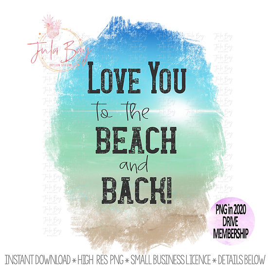 Love you to the beach and back Clipart Original Art Sublimation Design