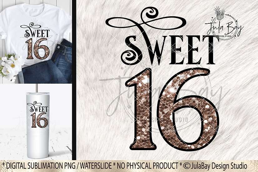 Sweet 16 Sublimation Design 16th birthday PNG Rose Gold Glitter 16 Party Decor