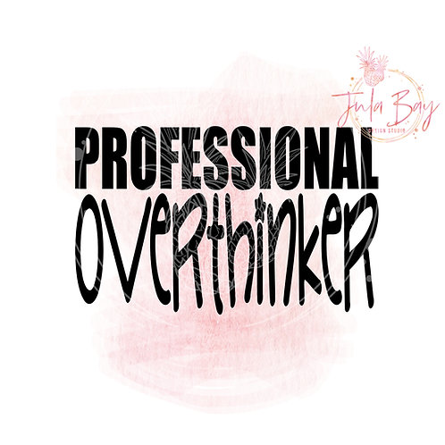 Professional Overthinker SVG PNG EPS DXF Funny Cut File for Perfectionist