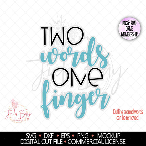 Two Words One Finger SVG PNG EPS DXF Sweary Clipart Middle Finger