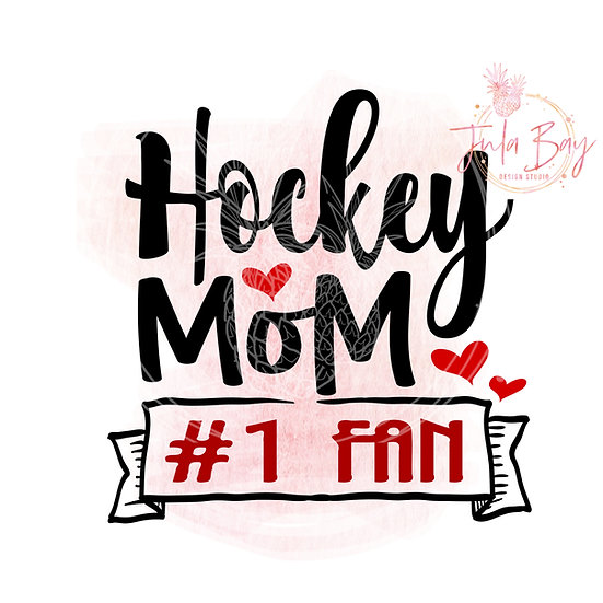 Hockey Mom Num 1 Fan SVG PNG DFX EPS Sublimation Cut File Cup Decal