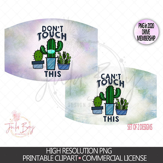 Cactus Masks PNG Sublimation Design - Can't Touch This Don't Touch This Mask PNG