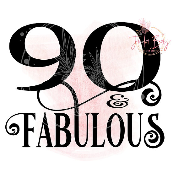 90 and Fabulous SVG PNG EPS DXF