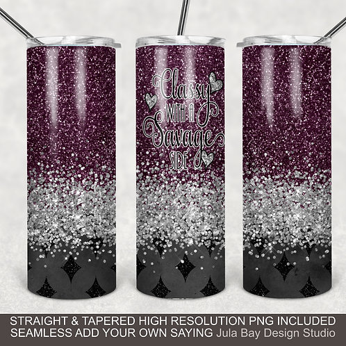 Full Wrap for tumblers PNG Sublimation Design Classy with a Savage SIde