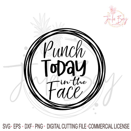Punch Today in the Face SVG - Inspirational Quote Funny Wine Glass