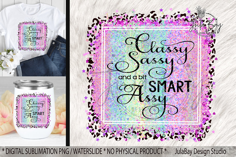 Classy Sassy and a Bit Smart Assy Sublimation Design PNG Leopard Tie Dye
