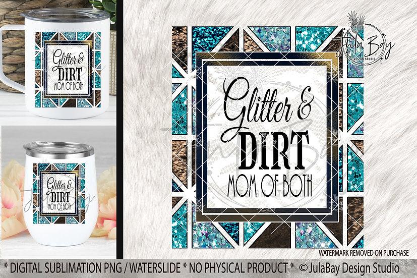 Glitter & Dirt Mom of Both PNG Mom Coffee Mug Design