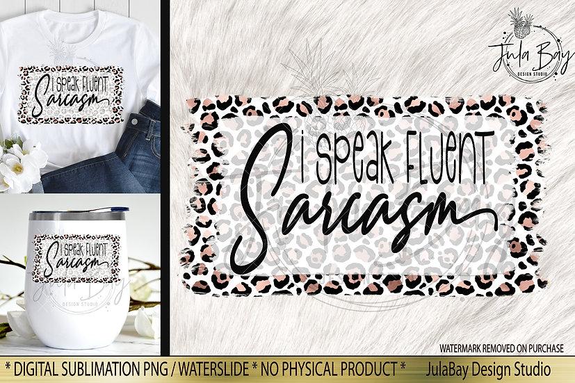 I speak Fluent Sarcasm Sublimation Design on Rose Gold Leopard Grunge Background