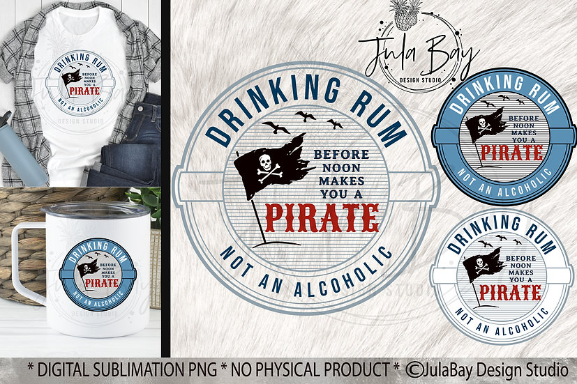 Funny Tumbler PNG Drinking RUM before noon makes you a pirate not an alcoholic