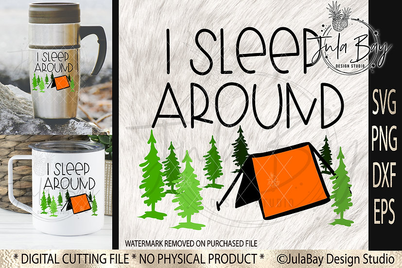 I Sleep Around Camping SVG Funny Tent Camping Lover SVG and PNG