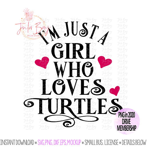 I'm just a girl who loves Turtles SVG Clipart PNG Sublimation DXF EPS Tshirt