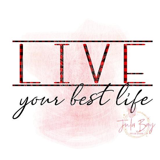 Live Your Best Life Sublimation File Buffalo Plaid SVG PNG EPS DFX