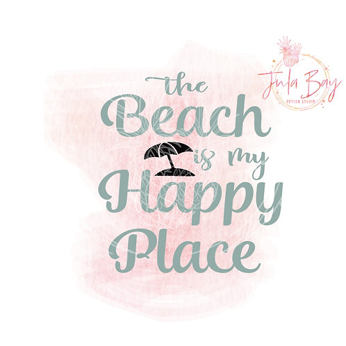 The Beach Is My Happy Place SVG PNG EPS DXF with Umbrella