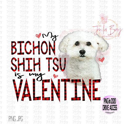 My Bichon Shi Tsu is my Valentine Clipart PNG Sublimation file