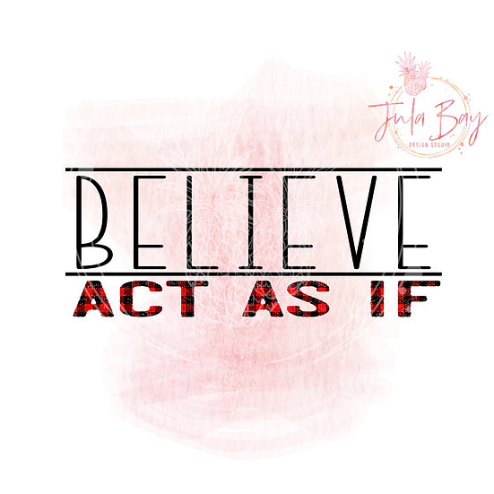 Believe Act As If Sublimation File Buffalo Plaid PNG Goal Setting Saying