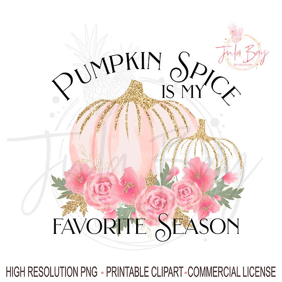 Pumpkin Spice PNG Pumpkin Spice is my Favorite Season Sublimation Design Pumpkin
