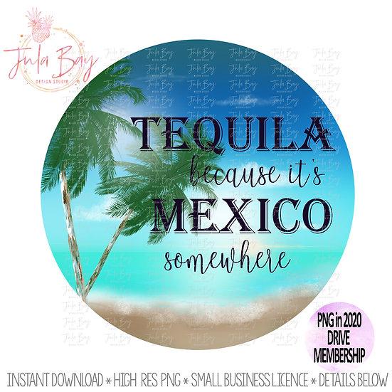 Tequila beacuse it's Mexico Somewhere Original Art Tropical Clipart Beach Vacati