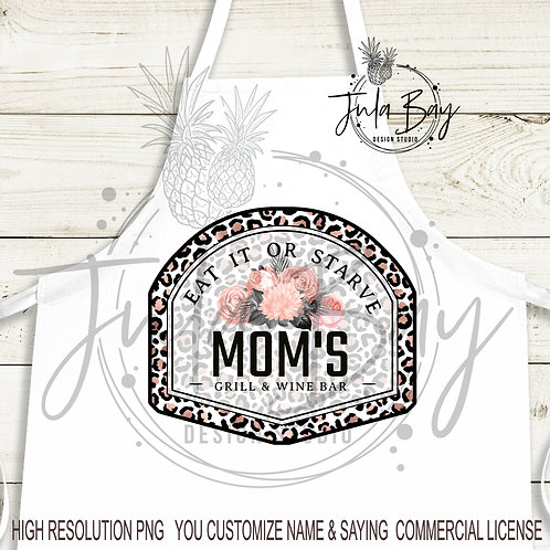 Mom's Kitchen Apron Design PNG Eat it or Starve Sublimation Rose Gold Leopard