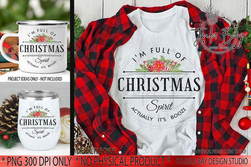 Full of Christmas Spirit Actually it's Booze PNG Funny Christmas Sublimation