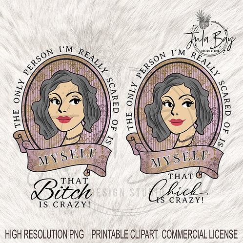Vintage Lady with Grey Hair Clipart that Bitch is Crazy Funny PNG
