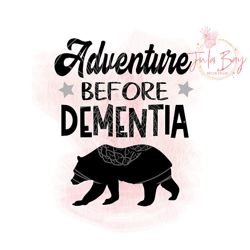 Adventure Before Dementia SVG PNG EPS DXF with bear