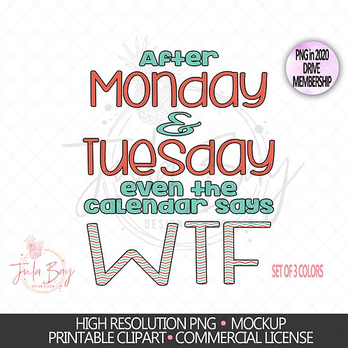 After Monday and Tuesday even the calendar says WTF Sublimation Set