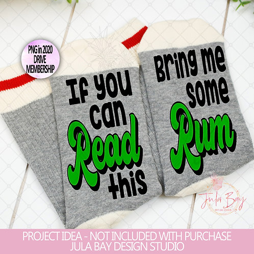 If You Can Read Bring me some rum SVG PNG EPS DXF Funny Socks