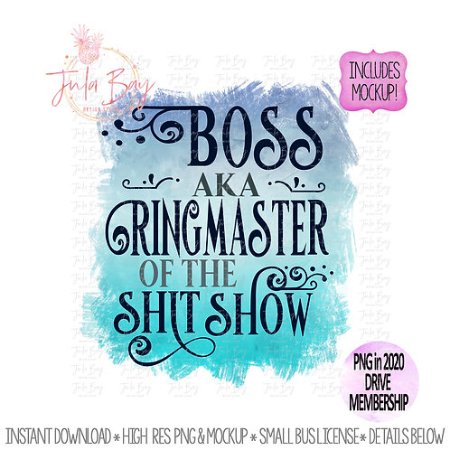 Boss aka Ring Master of the Shit Show PNG Sublimation Design