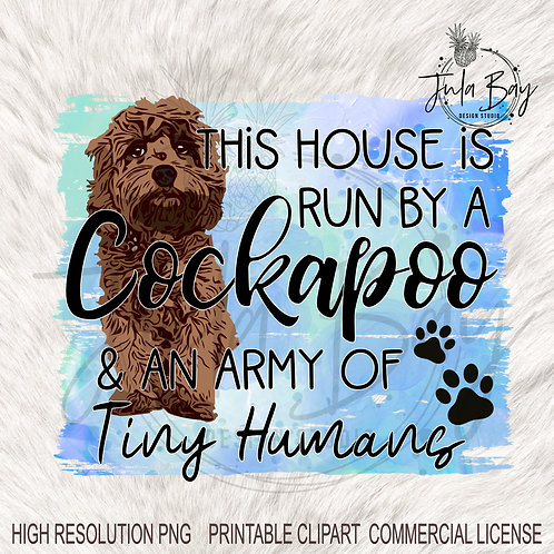 This house is run by a Cockapoo and an army of Tiny Humans PNG Funny Cockapoo