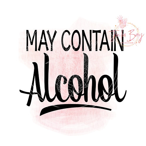 May Contain Alcohol SVG PNG EPS DXF