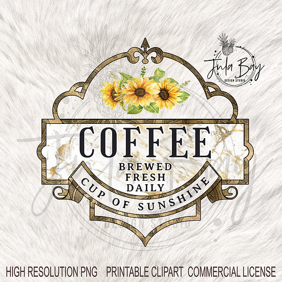 Coffee PNG Sublimation Design Cup of Sunshine Brewed Fresh Daily Sunflowers
