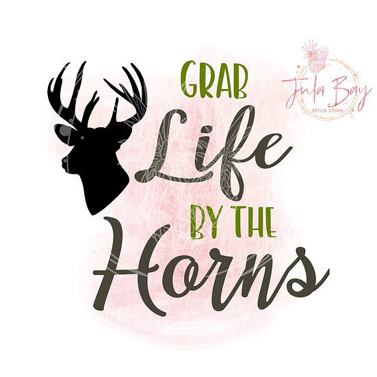 Grab Life By the Horns SVG PNG EPS DXF Cut File With Deer Head