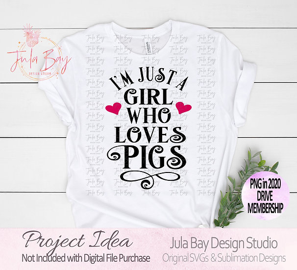 I'm just a girl who loves Pigs SVG Clipart PNG Sublimation DXF EPS TShirt
