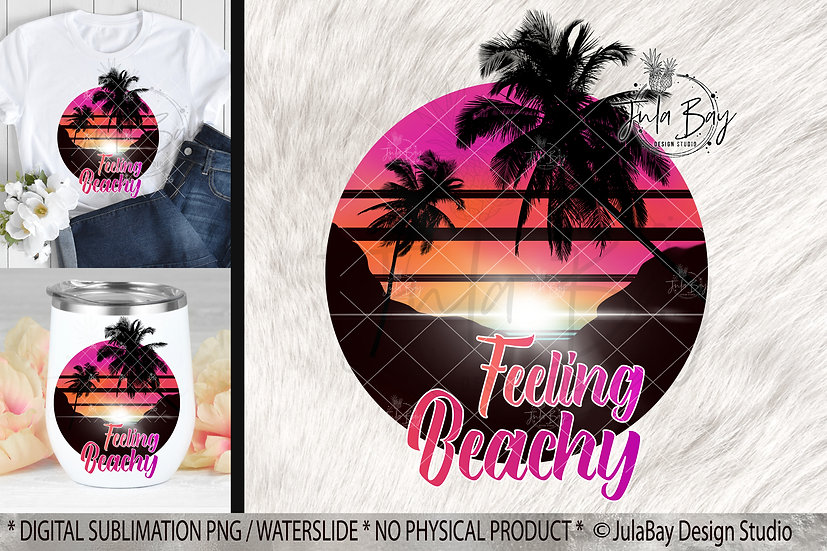 Feeling Beachy Sublimation Design Retro Beach Sunset Palm Tree PNG