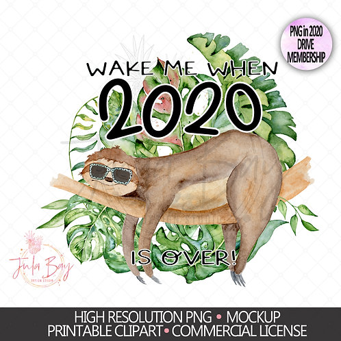 Wake me when 2020 is Over Sloth Sublimation Design
