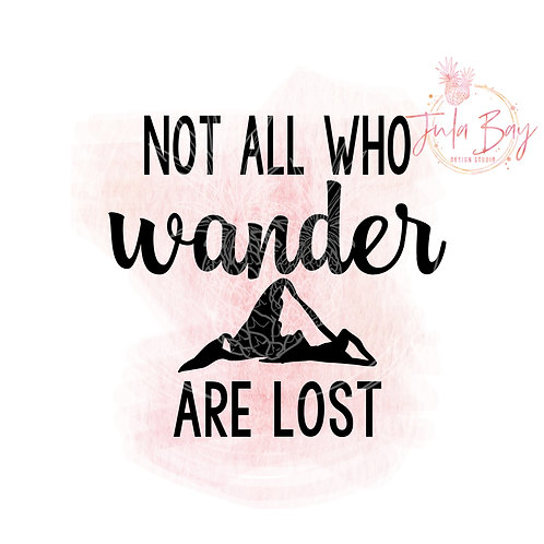 Not All Who Wander are Lost SVG PNG EPS DXF Cut File with Mountain