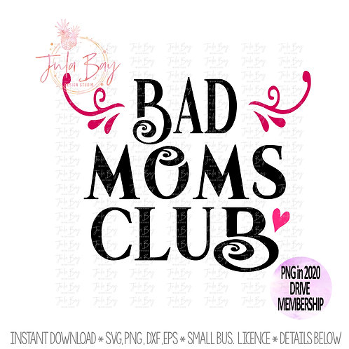 Bad Moms Club SVG clipart PNG DXF EPS