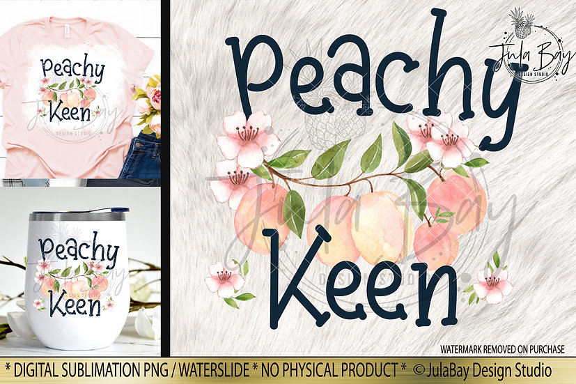Peachy Keen Sublimation Design PNG Funny Saying pretty peach