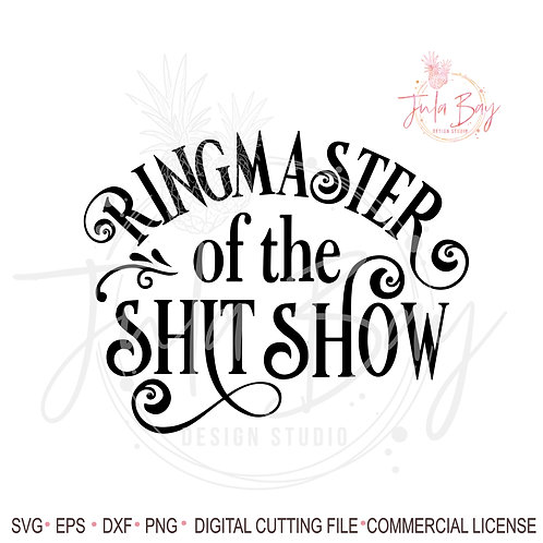 Ringmaster of the Shit Show SVG PNG EPS DXF Shitshow