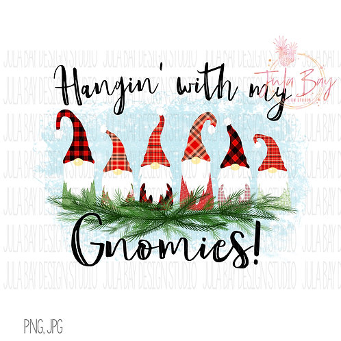 Hangin With My Gnomies Christmas Clipart Family of 6 Gnomes PNG TShirt Design