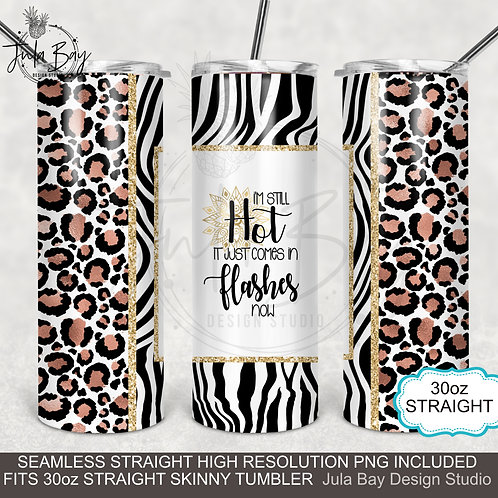 Funny full wrap PNG 30oz skinny tumbler I'm still hot it just comes in flashes